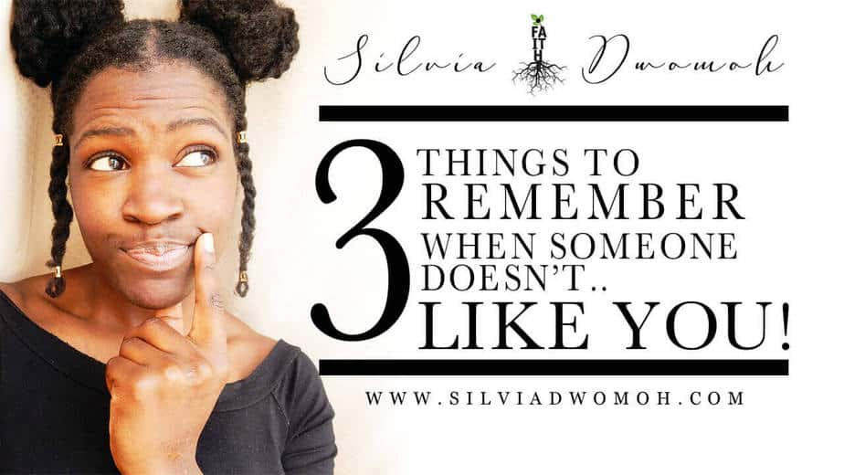 3 Things to remember when someone doesn't like you!